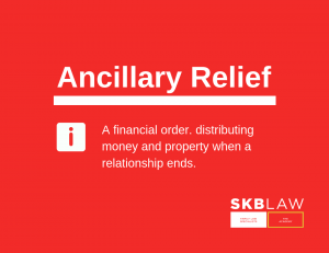 Ancillary Relief: What you need to know